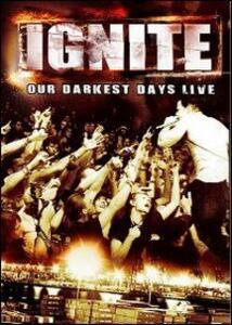 Ignite. Our Darkest Days Live - DVD