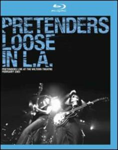 Pretenders. Loose In L.A. - Blu-ray