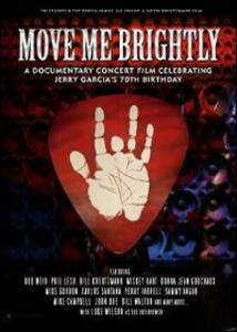 Move Me Brightly. Celebrating Jerry Garcia's 70th Birthday - Blu-ray