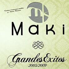 Grandes Exitos 2005-2009 - CD Audio di Maki