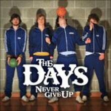 Never Give up - CD Audio Singolo di Days