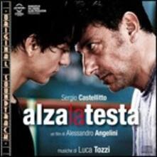 Alza La Testa (Colonna Sonora) - CD Audio di Luca Tozzi