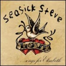 Songs for Elisabeth - CD Audio di Seasick Steve