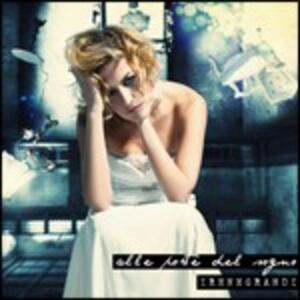 Alle porte del sogno - CD Audio di Irene Grandi
