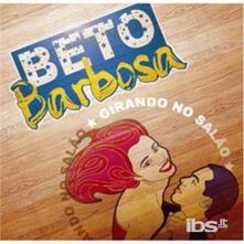 Girando No Salao - CD Audio di Beto Barbosa