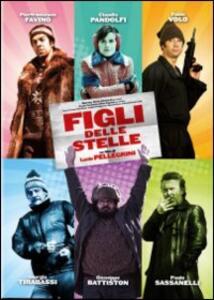 Figli delle stelle di Lucio Pellegrini - DVD
