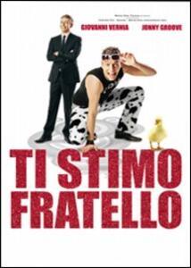 Ti stimo fratello di Paolo Uzzi,Giovanni Vernia - DVD