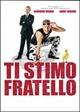 Cover Dvd DVD Ti stimo fratello