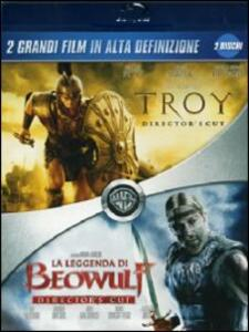 Troy. La leggenda di Beowulf di Wolfgang Petersen,Robert Zemeckis
