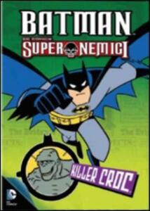 Batman. Super nemici. Killer Croc - DVD