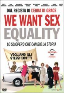 We Want Sex di Nigel Cole - DVD