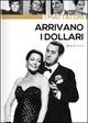 Cover Dvd DVD Arrivano i dollari!