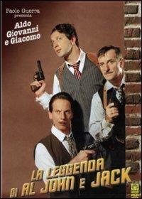 Cover Dvd leggenda di Al, John e Jack (DVD)