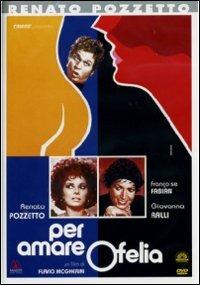 Cover Dvd Per amare Ofelia (DVD)