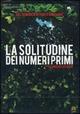 Cover Dvd La solitudine dei numeri primi