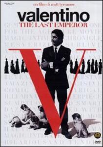 Valentino. The Last Emperor di Matt Tyrnauer - DVD