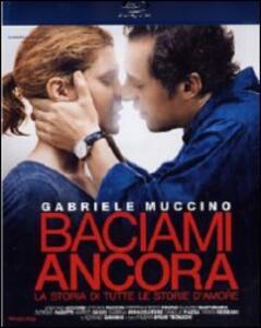 Baciami ancora di Gabriele Muccino - Blu-ray