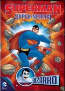 Superman. Super-nemici. Bizzarro - DVD