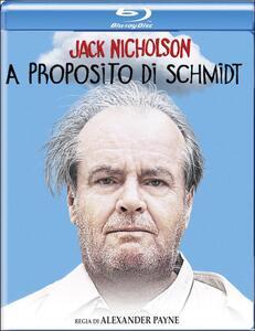A proposito di Schmidt di Alexander Payne - Blu-ray