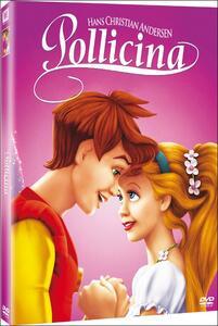 Thumbelina. Pollicina di Don Bluth,Gary Goldman - DVD