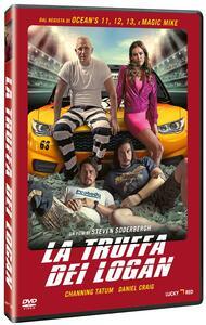 La truffa dei Logan (DVD) di Steven Soderbergh - DVD