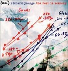 The Rest Is Scenery - CD Audio di Richard Youngs