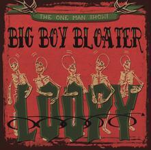 Loopy - CD Audio di Big Boy Bloater