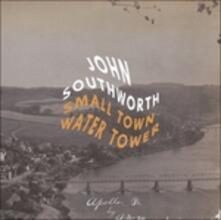 Small Town Water Tower - CD Audio di John Southworth
