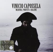 Marinai, profeti e balene - CD Audio di Vinicio Capossela