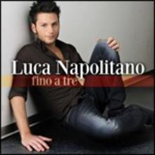 Fino a tre - CD Audio di Luca Napolitano