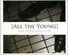 Live from King Tuts - CD Audio Singolo di All the Young