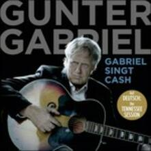 Gabriel Singt Cash - CD Audio di Gunter Gabriel