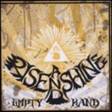 Empty Hand - CD Audio di Rise and Shine