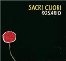 Rosario - CD Audio di Sacri Cuori