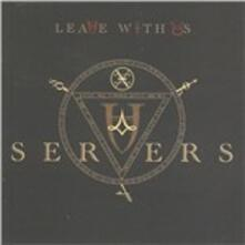 Leave With Us - CD Audio di Servers