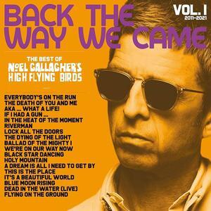 Vinile Back the Way We Came vol.1 2011-2021 Noel Gallagher's High Flying Birds