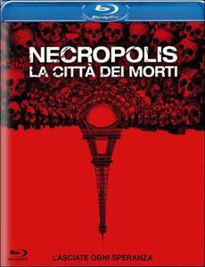 Necropolis. La città dei morti di John Erick Dowdle - Blu-ray