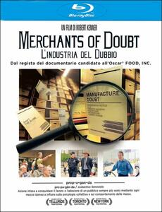 Merchants of Doubt. L'industria del dubbio di Robert Kenner - Blu-ray
