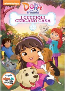Dora and friends. I cuccioli cercano casa - DVD