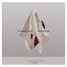L'amor felic - CD Audio di Mishima