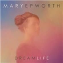 Dream Life - Vinile LP di Mary Epworth