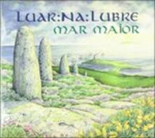 Mar Maior - CD Audio di Luar Na Lubre