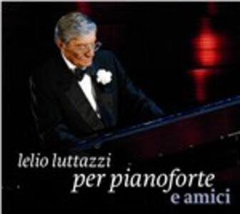 Lelio Luttazzi. Per pianoforte e amici - CD Audio