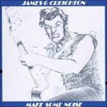 Make Some Noise - CD Audio di James G. Creighton