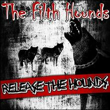 Release the Hounds - CD Audio di Filth Hounds