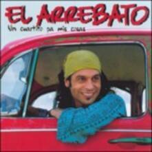 Un Cuartito Pa Mis Cosas - CD Audio di El Arrebato