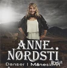 Danser I Maneskinn - CD Audio di Anne Nordsti