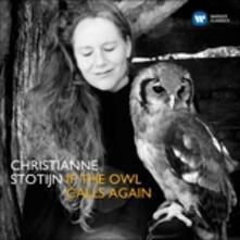 If the Owl Calls Again - CD Audio di Christianne Stotijn