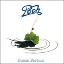 Buona Fortuna - CD Audio di Pooh