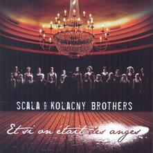 Et si on etait des anges - CD Audio di Scala & Kolacny Brothers